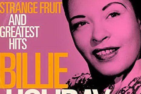 Gli strani frutti di Billie Holiday