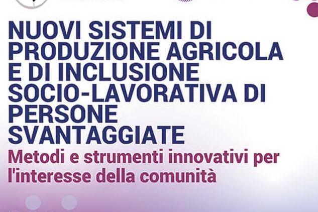 Nuovi sistemi di produzione agricola e di inclusione socio-lavorativa di persone svantaggiate.
